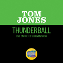 Thunderball (Live On The Ed Sullivan Show, December 5, 1965)/Tom Jones