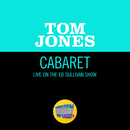 Cabaret (Live On The Ed Sullivan Show, September 20, 1970)/Tom Jones