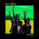 Say Peace (feat. Black Thought)/Common