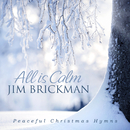 All Is Calm: Peaceful Christmas Hymns/Jim Brickman