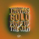 Pump Up The Jam/Thomas Gold
