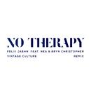 No Therapy (Vintage Culture Remix) (feat. Nea, Bryn Christopher)/Felix Jaehn