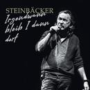 Irgendwann bleib I dann dort (Live)/Gert Steinbäcker