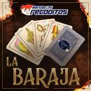 La Baraja/Banda Los Recoditos
