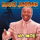 No Moe! Louis Jordan's Greatest Hits/Louis Jordan