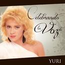 Celebrando La Voz De Yuri/Yuri