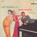 Let Yourself Go/Mark Murphy