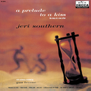 A Prelude To A Kiss The Story Of A Love Affair/Jeri Southern