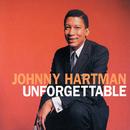 Unforgettable/Johnny Hartman