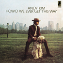 How'd We Ever Get This Way/Andy Kim