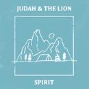 Spirit/Judah & the Lion