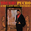 Tough!/Pucho And The Latin Soul Brothers