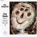 Clap Hands Here Comes Charlie!/Ella Fitzgerald