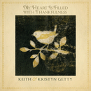 My Heart Is Filled With Thankfulness/Keith & Kristyn Getty