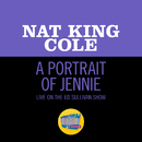 A Portrait Of Jennie (Live On The Ed Sullivan Show, March 27, 1949)/Nat King Cole