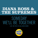 Someday We'll Be Together (Live On The Ed Sullivan Show, December 21, 1969)/Diana Ross