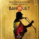 "YAMAZAKI MASAYOSHI String Quartet ""BANQUET"" (Video Album)/山崎まさよし"