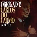 Obrigado! (Ao Vivo)/Carlos Do Carmo