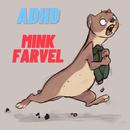 Mink Farvel/ADHD