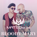 Bloody Mary (feat. Uddi)/Matteo