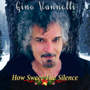 How Sweet The Silence/Gino Vannelli