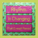 Rhythm Is Changing (Tom Everett Remix) (feat. LOWES)/High Contrast