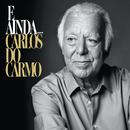 E Ainda.../Carlos Do Carmo