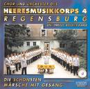 Die schönsten Märsche mit Gesang/Heeresmusikkorps 4 Regensburg