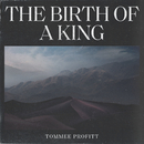 The Birth Of A King/Tommee Profitt