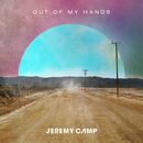 Out Of My Hands (Radio Version)/Jeremy Camp