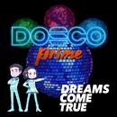 DOSCO prime/DREAMS COME TRUE