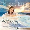 Dream Lullabies - Beautiful Music For Babies And Mothers (Vol. 6)/Bizek Emi