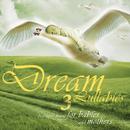 Dream Lullabies - Beautiful Music For Babies And Mothers (Vol. 3)/Bizek Emi