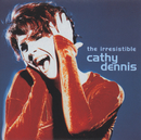 The Irresistible/Cathy Dennis