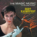 The Magic Music Of Far Away Places (Remastered)/Bert Kaempfert And His Orchestra