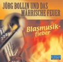 Blasmusikfieber/Jörg Bollin und das Mährische Feuer