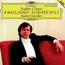 Chopin: 4 Ballades; Piano Sonata No.2/Andrei Gavrilov