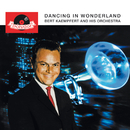 Dancing In Wonderland (Remastered)/Bert Kaempfert And His Orchestra