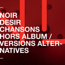 Chansons hors album et versions alternatives/Noir Désir