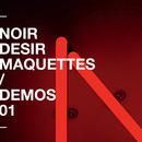 Demos - Vol 1/Noir Désir