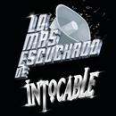 Lo Más Escuchado De/Intocable