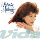 Vida/Roberta Miranda