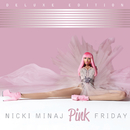Pink Friday (Deluxe Edition)/Nicki Minaj