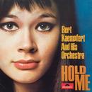 Hold Me (Remastered)/Bert Kaempfert And His Orchestra