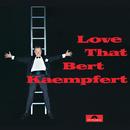 Love That Bert Kaempfert (Remastered)/Bert Kaempfert And His Orchestra
