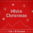 White Christmas/Cali Y El Dandee