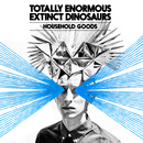 Household Goods/Totally Enormous Extinct Dinosaurs