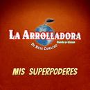 Mis Superpoderes/La Arrolladora Banda El Limón De René Camacho