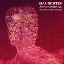 All Human Beings - International Voices/Max Richter