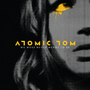 We Were Never Meant To Be/Atomic Tom